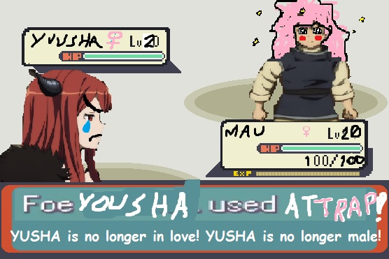 Foe YUUSHA used atTRAP! YUSHA is no longer in love! YUSHA is no longer male!